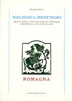 Tera bianca, sment negra. Dialetti, folklore e letteratura dialettale di Romagna nella Biblioteca di Carlo Piancastelli
