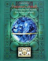 Vincenzo Coronelli e l'immagine del mondo fra isolari e atlanti