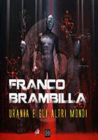 Franco Brambilla. Urania e gli altri mondi