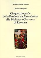 Cinque xilografie della Passione da Altomünster alla Biblioteca Classense di Ravenna